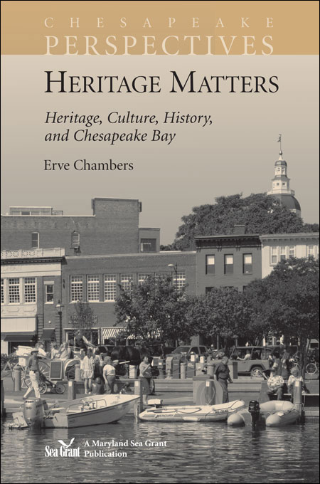 Cover image of Heritage Matters: Heritage, Culture, History, and Chesapeake Bay.