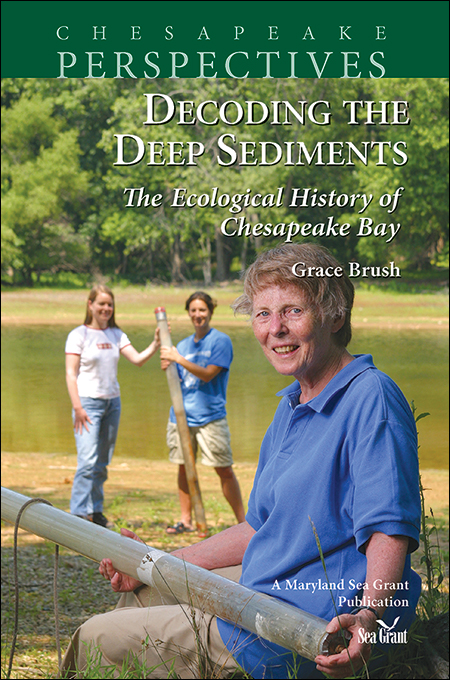 Cover image of Decoding the Deep Sediments: The Ecological History of Chesapeake Bay