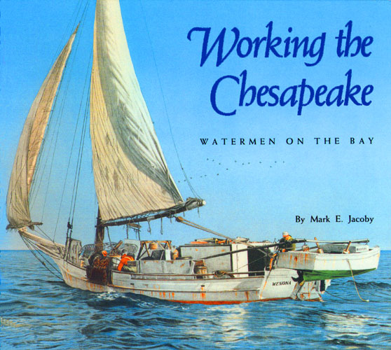 Cover of Working the Chesapeake: Watermen on the Bay.